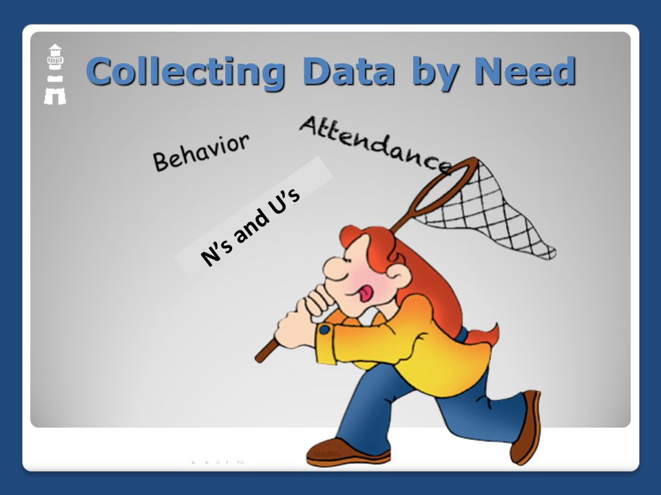 Collecting Data by Need N's and U's