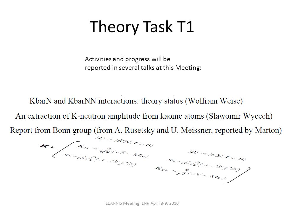 Theory Task T1 Activities and progress will be reported in several talks at this Meeting: