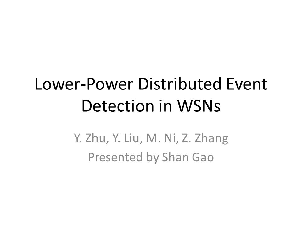 Lower-Power Distributed Event Detection in WSNs Y.