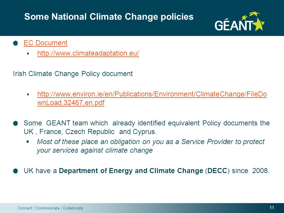 11 Connect   Communicate   Collaborate Some National Climate Change policies EC Document  http://www.climateadaptation.eu/ http://www.climateadaptati