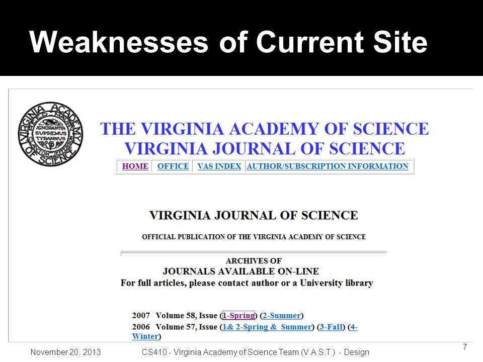 Weaknesses of Current Site November 20, 2013CS410 - Virginia Academy of Science Team (V.A.S.T.) - Design 8