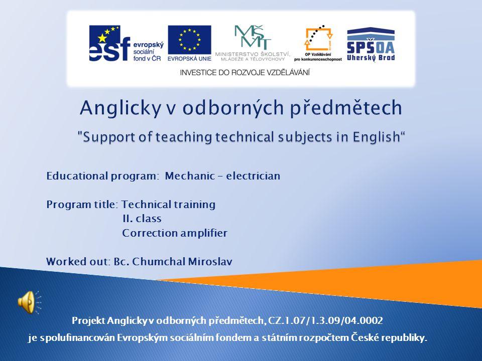 Educational program: Mechanic – electrician Program title: Technical training II.