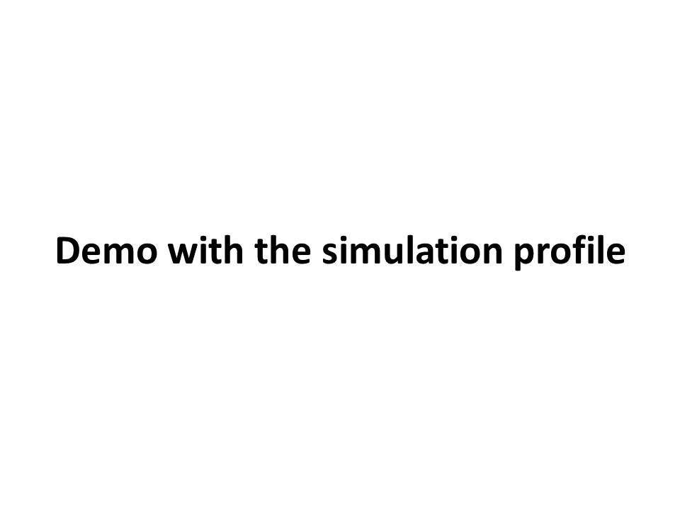 Demo with the simulation profile
