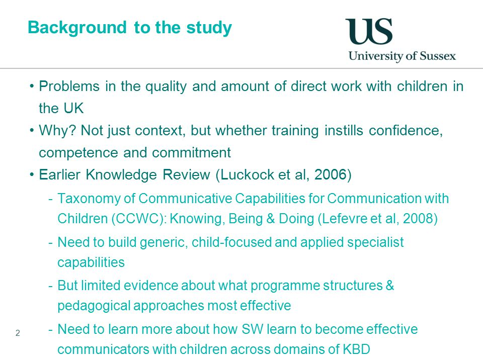 Background to the study Problems in the quality and amount of direct work with children in the UK Why.