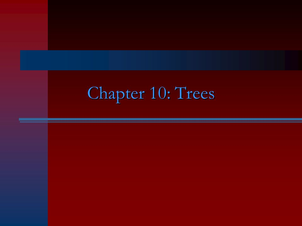 Chapter 10: Trees