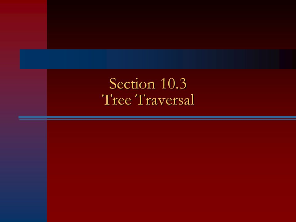 Section 10.3 Tree Traversal