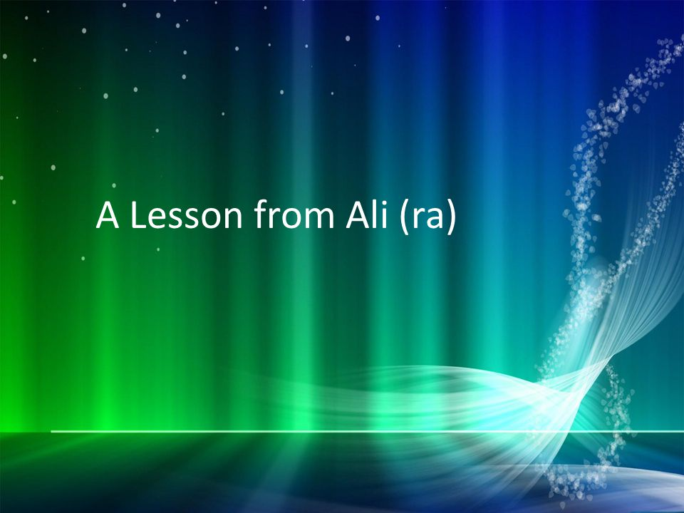 A Lesson from Ali (ra)