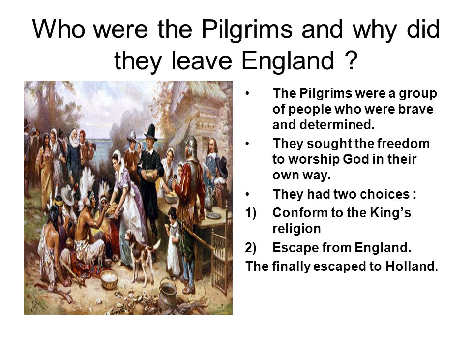 How did the Pilgrims leave Holland.The Pilgrims believed America was the promised land.