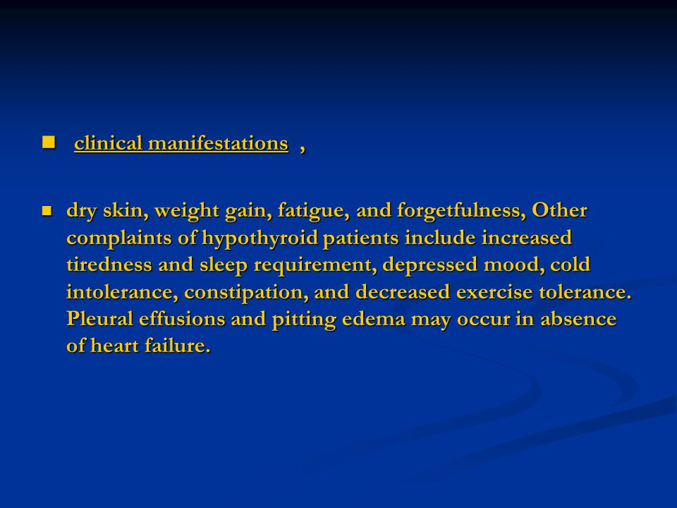 clinical manifestations, clinical manifestations, dry skin, weight gain, fatigue, and forgetfulness, Other complaints of hypothyroid patients include
