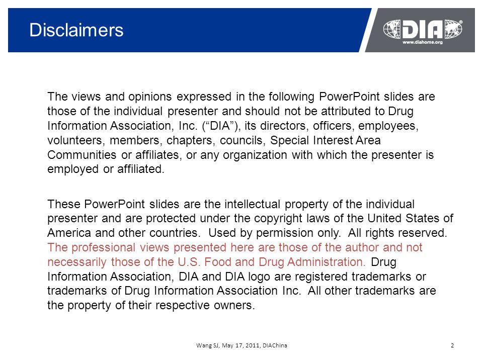 Wang SJ, May 17, 2011, DIAChina3 OUTLINE 3 Adaptive Design Consideration Monitoring trial conduct / trial integrity Monitoring adaptive process Concluding Remarks