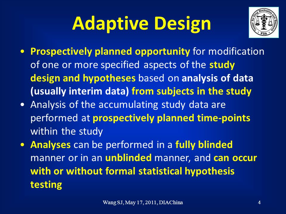 Wang SJ, May 17, 2011, DIAChina5 Adaptive Designed Clinical Trials 5 Early Stages Early tolerability Early drug activity Early safety/tolerability signal