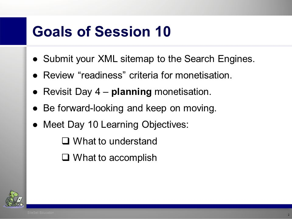 Goals of Session 10 ●Submit your XML sitemap to the Search Engines.