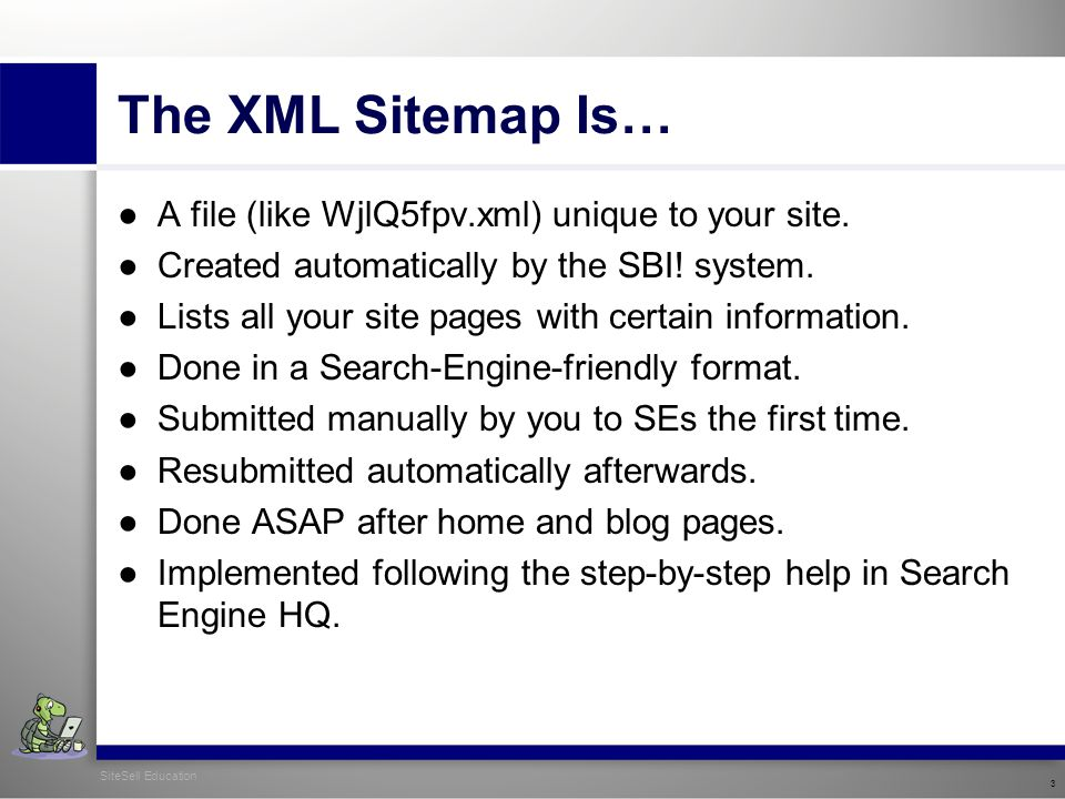 The XML Sitemap Is… ●A file (like WjlQ5fpv.xml) unique to your site.