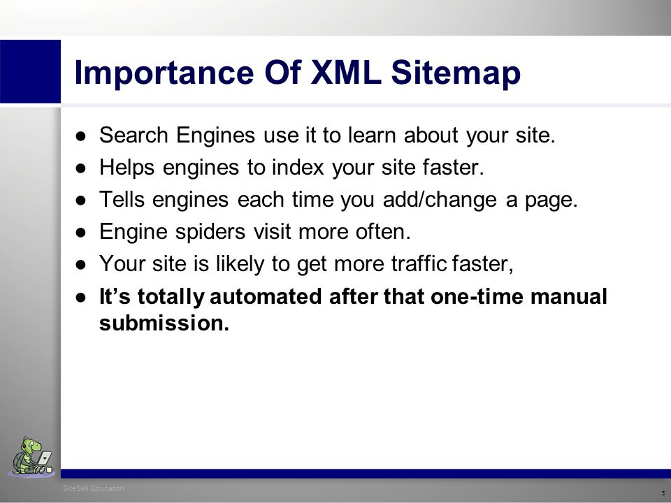 Importance Of XML Sitemap ●Search Engines use it to learn about your site.