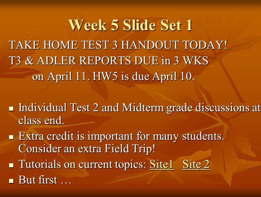 Week 5 Slide Set 1 TAKE HOME TEST 3 HANDOUT TODAY.