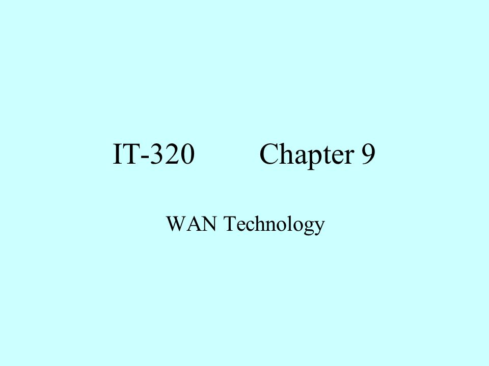 IT-320Chapter 9 WAN Technology