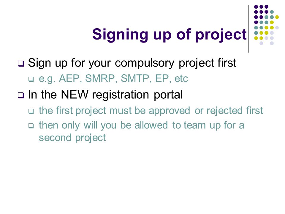 Signing up of project  Sign up for your compulsory project first  e.g.