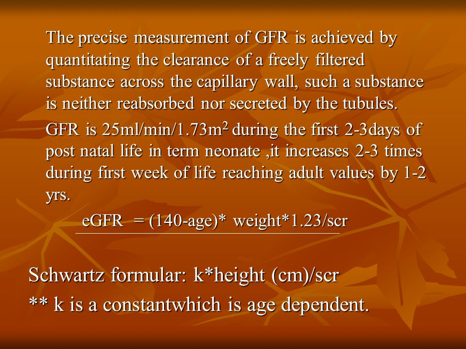 The precise measurement of GFR is achieved by quantitating the clearance of a freely filtered substance across the capillary wall, such a substance is neither reabsorbed nor secreted by the tubules.