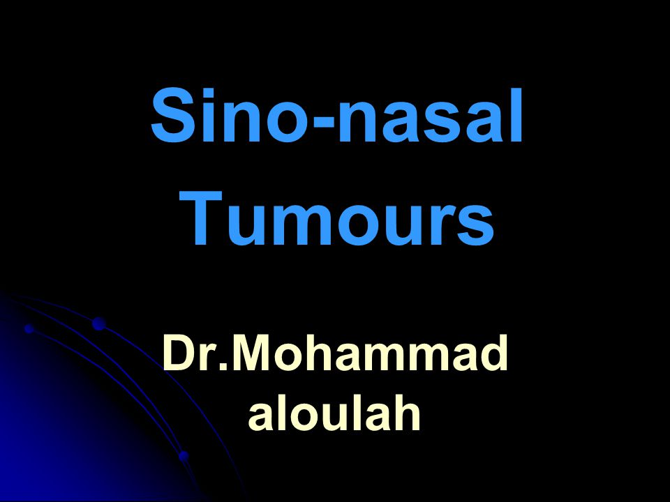 Epidemiology   Incidence – 1% per 100,000 / year   Commonly develop during 5 th – 6 th decades of life   Twice as common in men than women   Common sino-nasal malignancy – Primary epithelial tumors followed by non-epithelial malignant tumors   Tumors arising from nose 25% and tumors arising from sinuses 75%   60% of squamous carcinomas arise from maxillary sinus, 20% from nasal cavity rest from ethmoids.