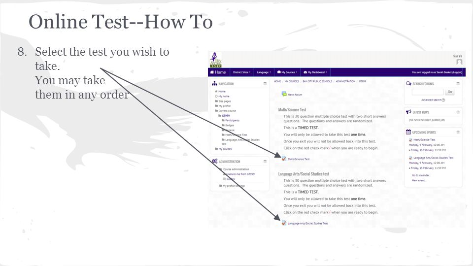 Online Test--How To 8.Select the test you wish to take. You may take them in any order