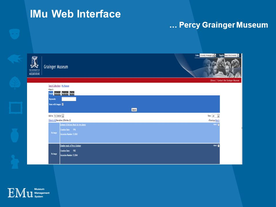 IMu Web Interface … Percy Grainger Museum
