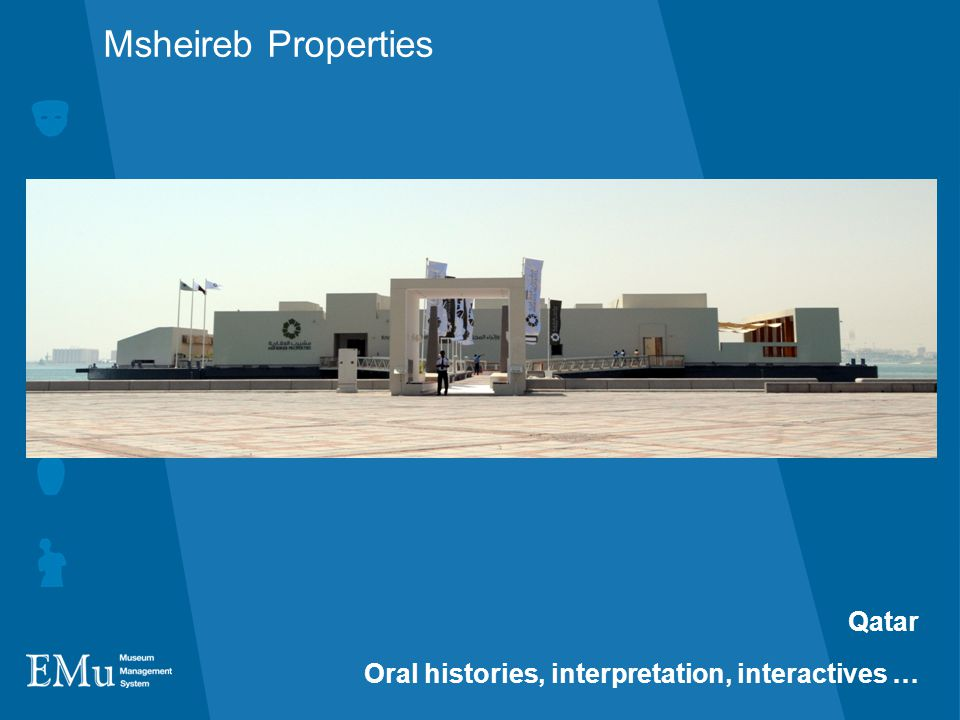 Msheireb Properties Qatar Oral histories, interpretation, interactives …