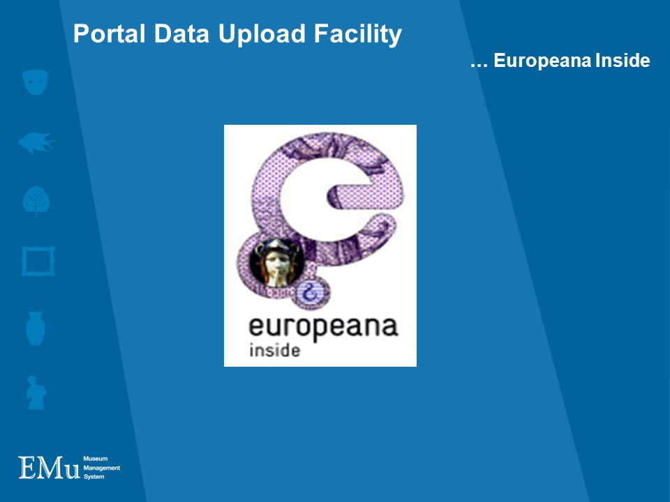 Portal Data Upload Facility … Europeana Inside