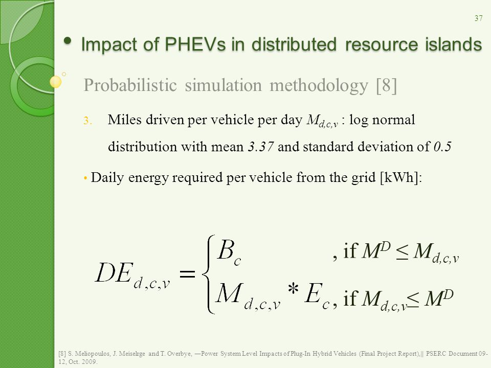 Impact of PHEVs in distributed resource islands Impact of PHEVs in distributed resource islands Probabilistic simulation methodology [8] 3. Miles driv