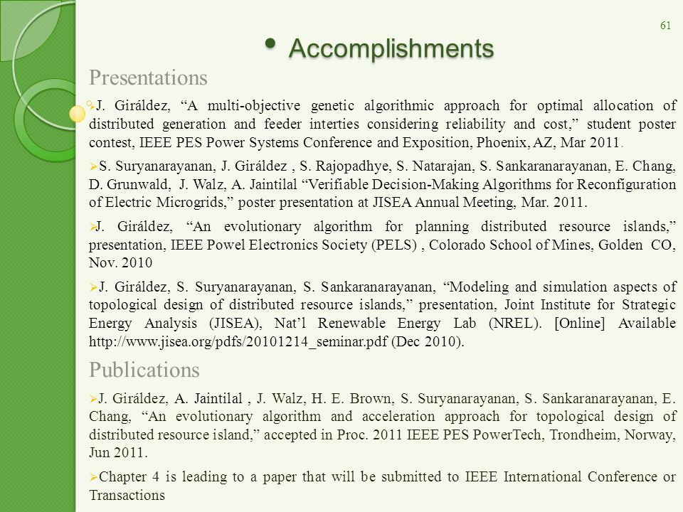 "Accomplishments Accomplishments Presentations  J. Giráldez, ""A multi-objective genetic algorithmic approach for optimal allocation of distributed gen"