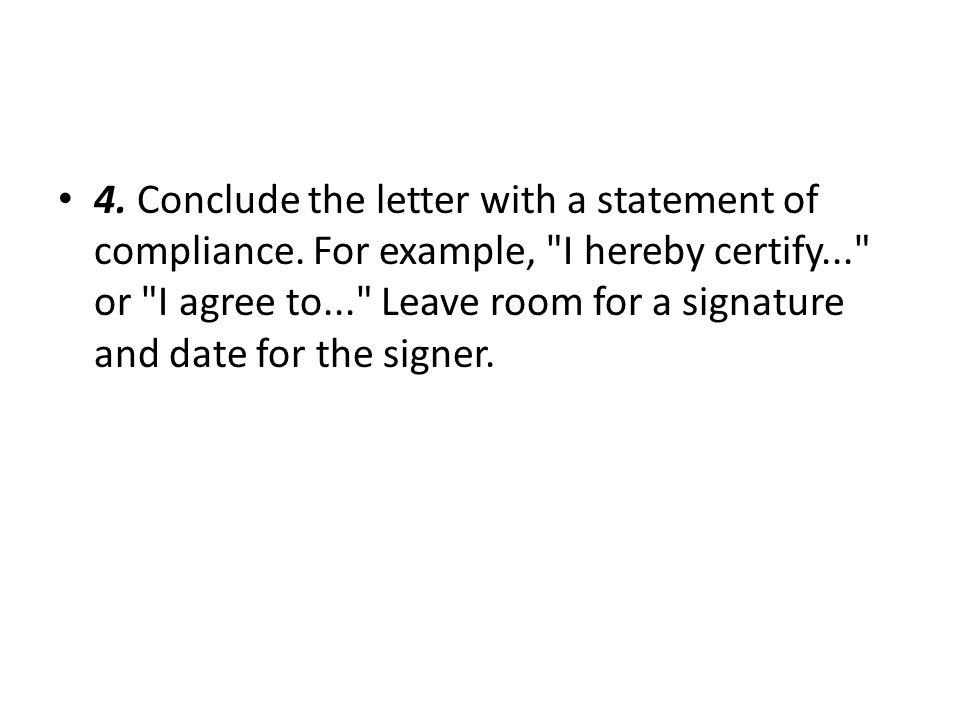 4.Conclude the letter with a statement of compliance.