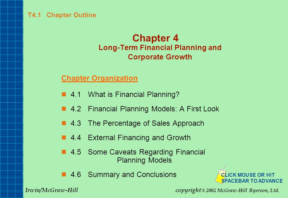 T4.1 Chapter Outline Chapter 4 Long-Term Financial Planning and Corporate Growth Chapter Organization 4.1What is Financial Planning.