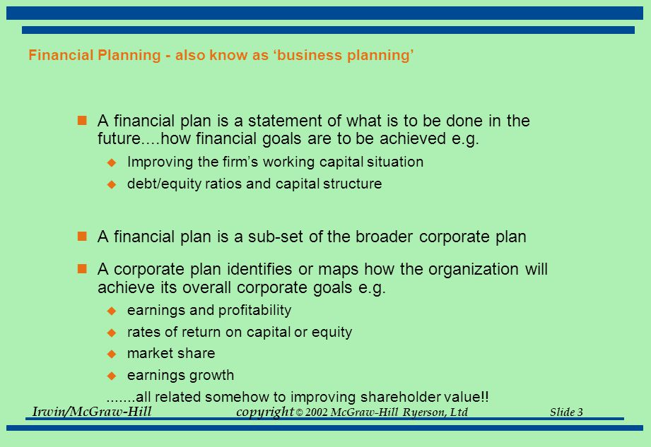 Irwin/McGraw-Hillcopyright © 2002 McGraw-Hill Ryerson, Ltd Slide 14 T4.7 The Percentage of Sales Approach: A Financing Plan Given the following information, determine maximum allowable borrowing for the firm:  1.