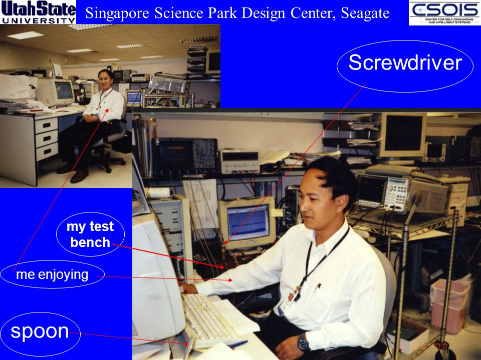 2 Screwdriver me enjoying spoon my test bench Singapore Science Park Design Center, Seagate