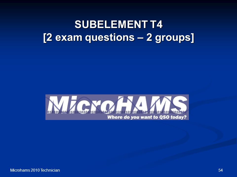 54Microhams 2010 Technician SUBELEMENT T4 [2 exam questions – 2 groups]