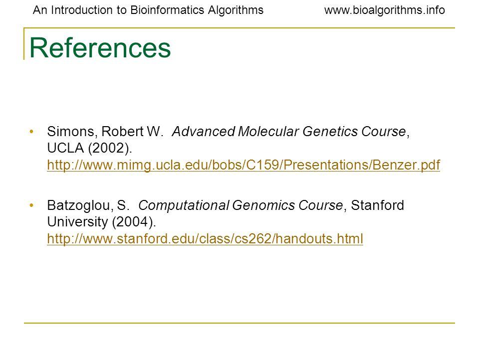 An Introduction to Bioinformatics Algorithmswww.bioalgorithms.info References Simons, Robert W.