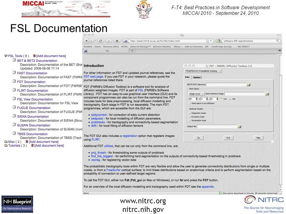www.nitrc.org nitrc.nih.gov F-T4: Best Practices in Software Development MICCAI 2010 - September 24, 2010 FSL Documentation