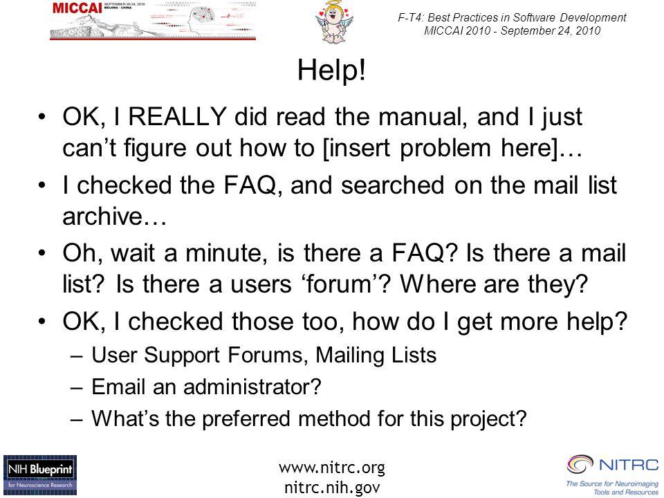 www.nitrc.org nitrc.nih.gov F-T4: Best Practices in Software Development MICCAI 2010 - September 24, 2010 Help.