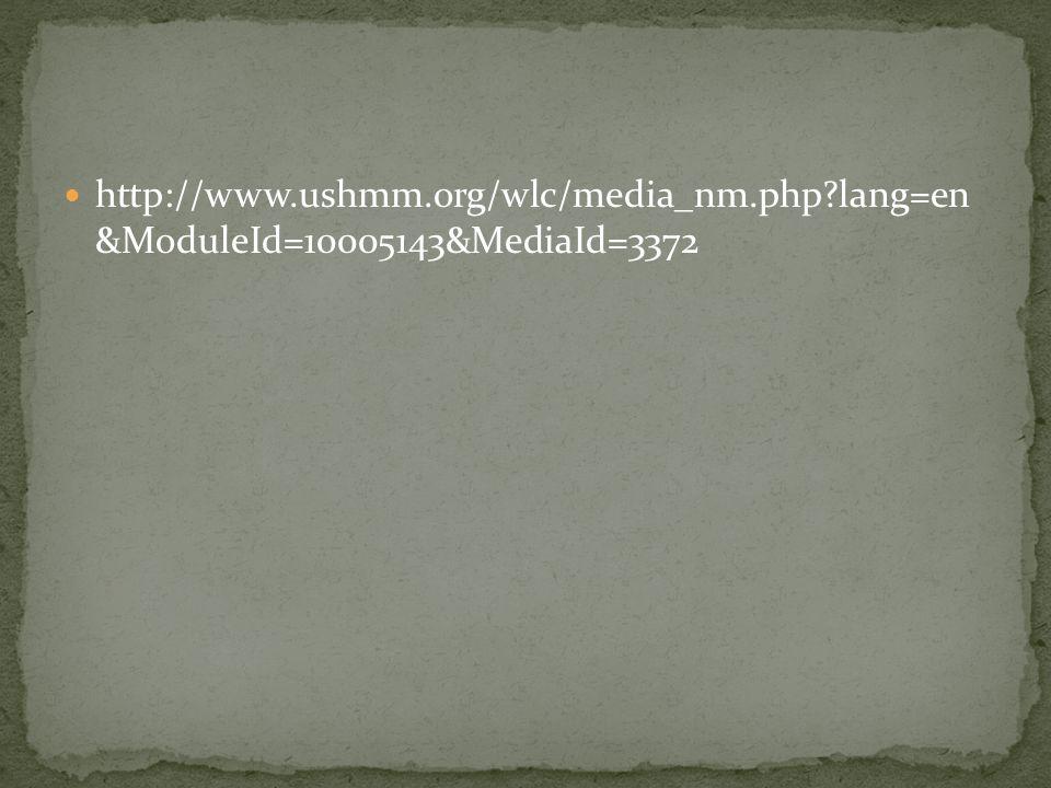 http://www.ushmm.org/wlc/media_nm.php?lang=en &ModuleId=10005143&MediaId=3372