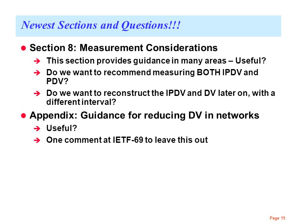 Page 15 Newest Sections and Questions!!! Section 8: Measurement Considerations  This section provides guidance in many areas – Useful?  Do we want t