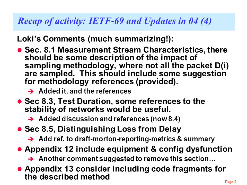 Page 9 Recap of activity: IETF-69 and Updates in 04 (4) Loki's Comments (much summarizing!): Sec.