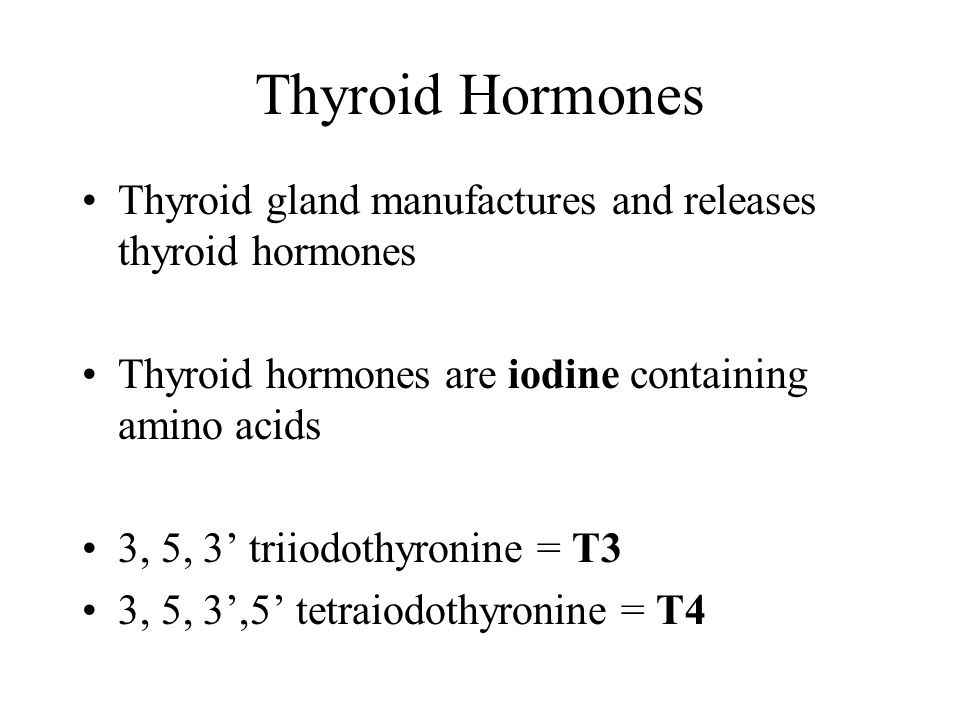 Thyroid Hormones Thyroid gland manufactures and releases thyroid hormones Thyroid hormones are iodine containing amino acids 3, 5, 3' triiodothyronine