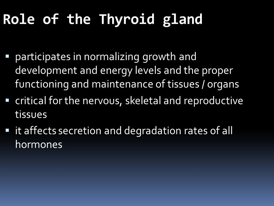 Role of the Thyroid gland  participates in normalizing growth and development and energy levels and the proper functioning and maintenance of tissues