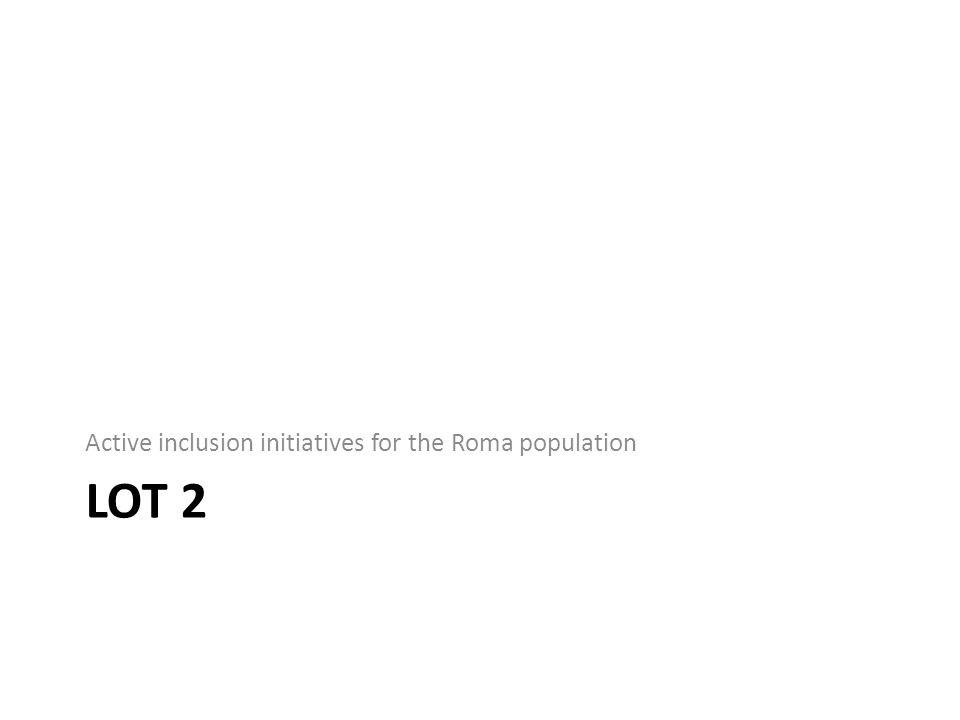 LOT 2 Active inclusion initiatives for the Roma population