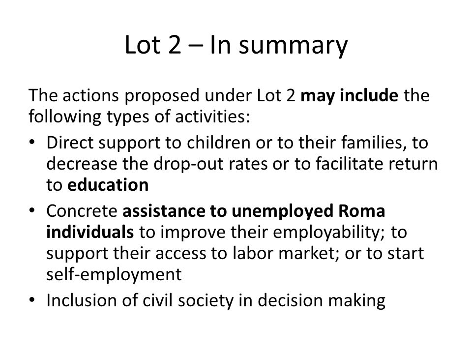 Lot 2 – In summary The actions proposed under Lot 2 may include the following types of activities: Direct support to children or to their families, to