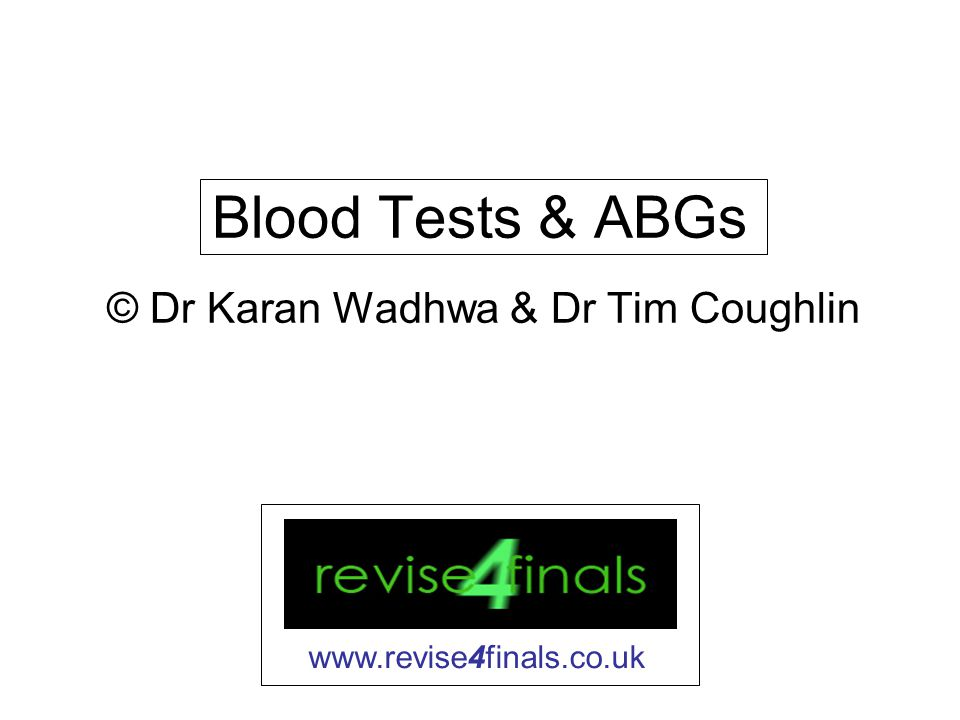 Objectives Discuss –basic blood tests –ABGs Use some case examples and practice some sample questions Questions