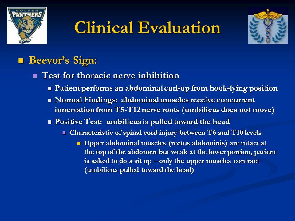 Clinical Evaluation Beevor's Sign: Beevor's Sign: Test for thoracic nerve inhibition Test for thoracic nerve inhibition Patient performs an abdominal