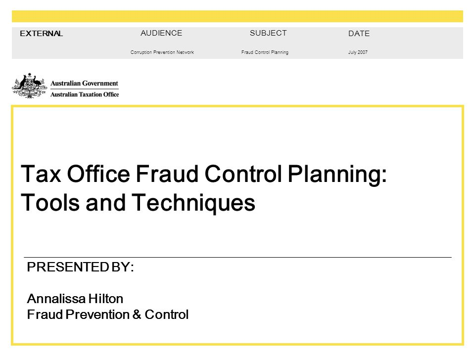 TAX OFFICE FRAUD CONTROL PLANNING 12 Facilitated workshops and interviews  Provisional classification based on intelligence  Provides time to robustly assess high risk activities  More targeted approach to fraud threats  Testing provisional classification of functions
