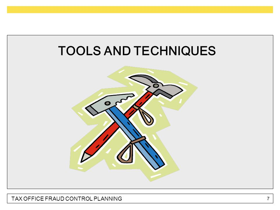 7 TOOLS AND TECHNIQUES