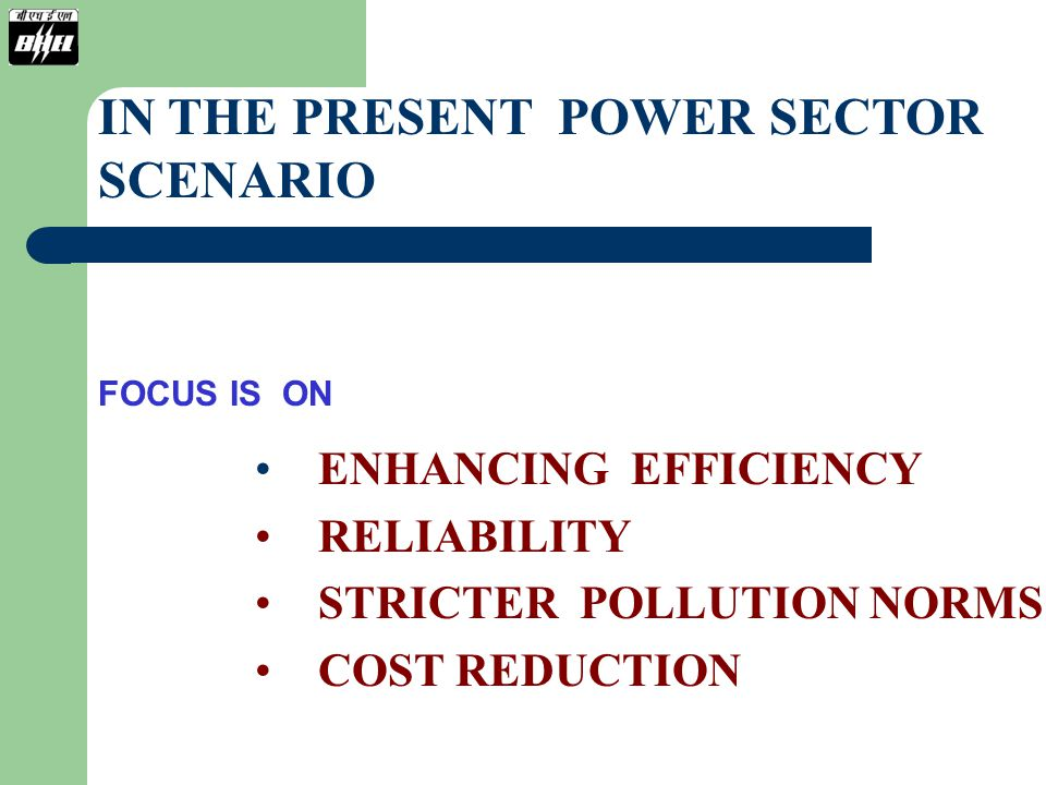 RESULTING TO ENHANCED EMPHASIS ON => REDUCTION IN GENERATION COST  HIGH EFFICIENCY OF TG CYCLE  LOWER EQUIPMENT COST  SHORTER GESTATION PERIOD  REDUCED MAINTENANCE TIME => INCREASED RELIABILITY => MINIMIZING ENVIRONMENTAL HAZARDS