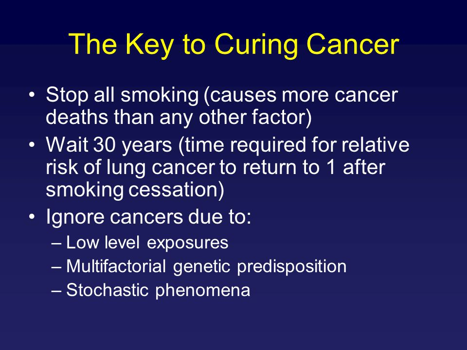 Other Ways to Cure Cancer Prevention – definition of more subtle genetic and environmental risk factors Targeted Therapy –Molecular and otherwise Screening –Molecular Screening for early disease –Genetic screening for inherited cancer susceptibility –Conventional screening for non-genetic risk factors Pap smear, colonoscopy, etc